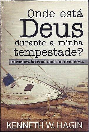 Livro Onde está Deus Durante a Minha Tempestade- Kenneth w.hagin