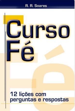 Livro Curso Fé - R. R. Soares