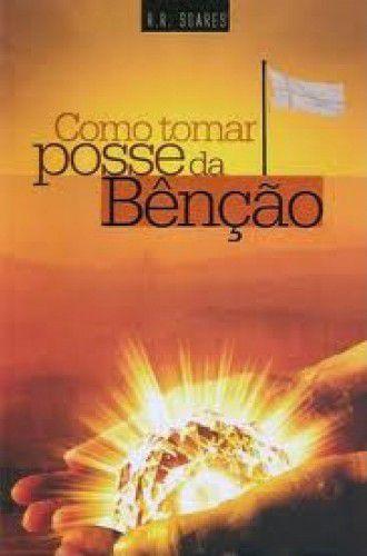 Livro Como Tomar Posse da Bênção - R. R. Soares