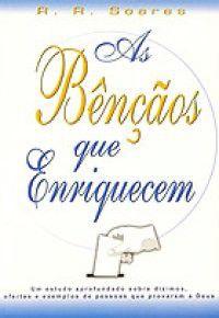 Livro As Bênçãos que Enriquecem - R. R. Soares