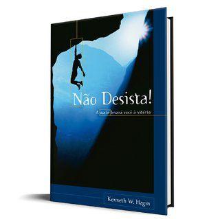 Livro Não Desista, A sua fé levará você á vitória - Kenneth W Hagin