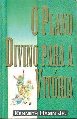 Livro O Plano Divino Para a Vitória - Kenneth Hagin Jr