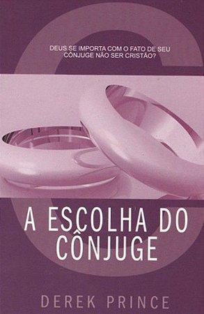 Livro A Escolha do Cônjuge - Derek Prince
