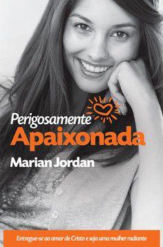 Livro Perigosamente Apaixonada-Marian Jordan