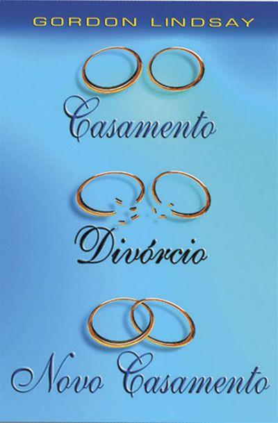Livro Casamento Divórcio e Novo Casamento-Gordon Lindsay