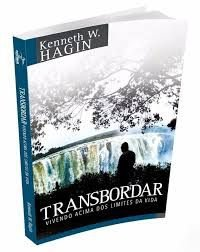 Livro Transbordar - Kenneth W. Hagin