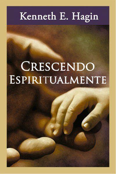 Livro Crescendo Espiritualmente-kenneth E. Hagin