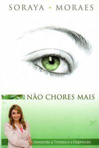Livro Não chores mais-Soraya Moraes