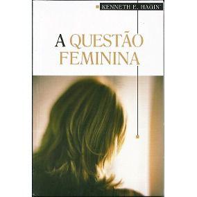 Livro A Questão Feminina-Kenneth E. Hagin
