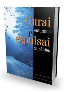 LIVRO CURAI ENFERMOS E EXPULSAI DEMÔNIOS - T.L OSBORN