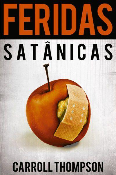 Livro Feridas Satânicas - Carroll Thompson