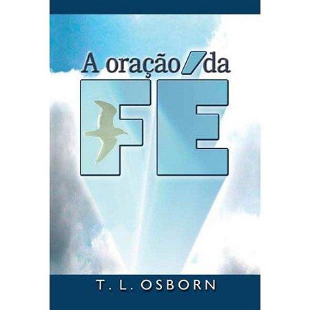 Livreto A Oração da Fé-T.L.Osborn