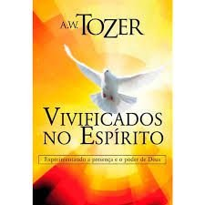 Livro Vivificados no Espírito - A.W.Tozer