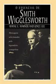 Livro O Essencial de Smith Wigglesworth