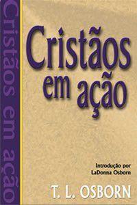 Livro Cristãos em Ação - T. L. Osborn
