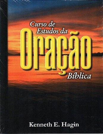 Livro Curso de Estudos da Oração Bíblica - Kenneth E. Hagin