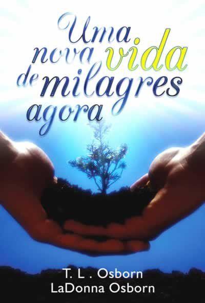 Livro Nova Vida de Milagres Agora - T. L. & LaDonna Osborn