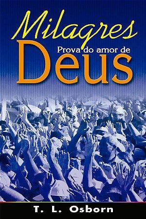 Livro Milagres prova do amor de Deus - T. L. Osborn