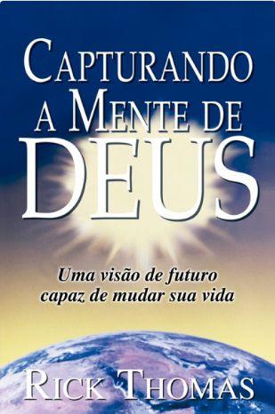 Livro Capturando a mente de Deus - Rick Thomas
