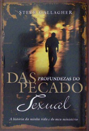 Livro Das Profundezas do Pecado Sexual - Steve Gallagher