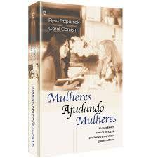 Livro Mulheres Ajudando Mulheres - Elyse Fitpatrick