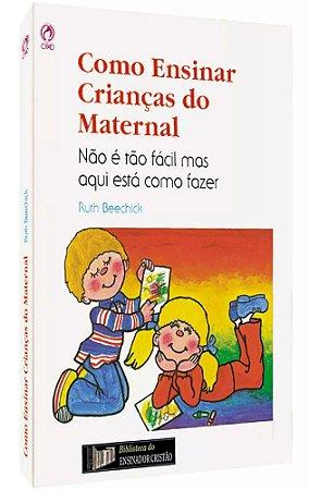 Livro como ensinar crianças do maternal-Ruth Beenchick