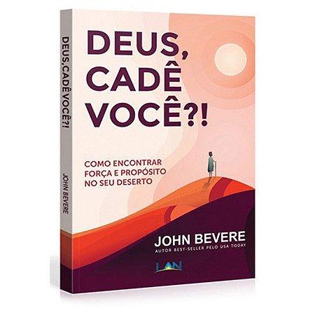 Livro Deus,Cadê Você?! - John Bevere