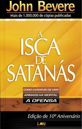 Livro A Isca De Satanás - John Bevere