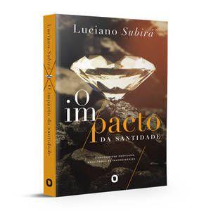 Livro o impacto da santidade-Luciano Subirá
