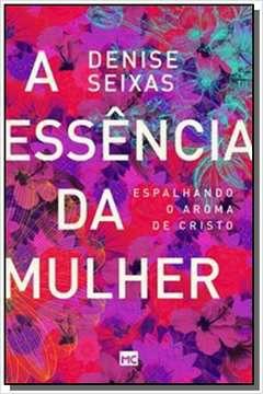 Livro a essência da mulher-Denise Seixas
