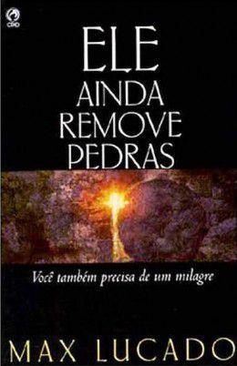 Livro Ele Ainda Remove Pedras - Max Lucado