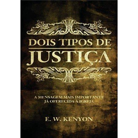 Livro Dois Tipos de Justiça - E.W. Kenyon