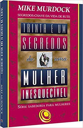 Livro Trinta e um segredos de uma mulher inesquecível-Mike Murdock