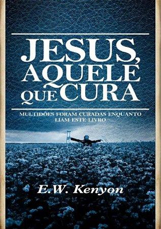 Livro Jesus Aquele que cura-E.W.Kenyon