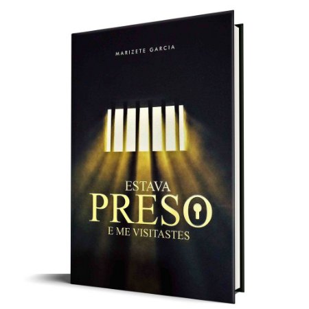 Livro Estava preso e me visitastes-Marizete Garcia