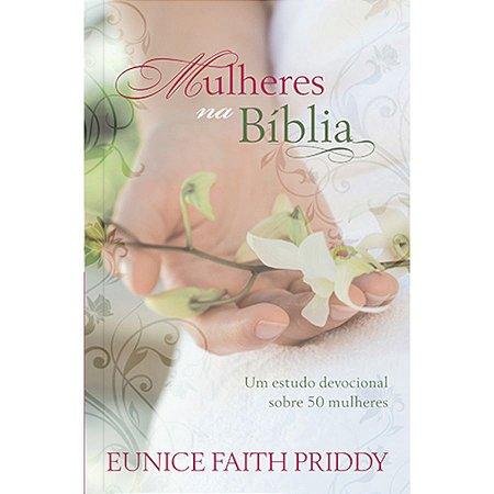 Livro Mulheres na biblía-Eunice Faith Priddy