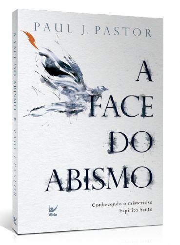 Livro A face do Abismo - Paul J. Pastor