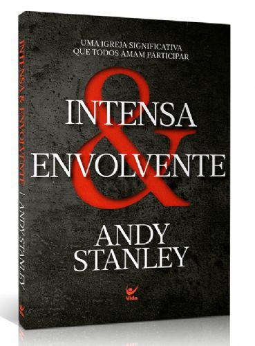 Livro Intensa Envolvente  - Andy Stanley