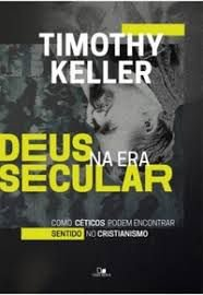 Livro Deus Na Era Secular - Timothy Keller