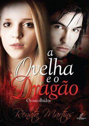 Livro A Ovelha e o Dragão - Os Escolhidos - Renata Martins