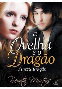 Livro A Ovelha e o Dragão - A Restauração - Renata Martins
