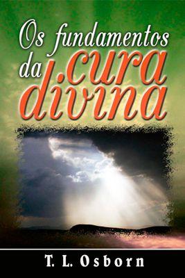 Livreto Os fundamentos da cura divina-T.L.Osborn
