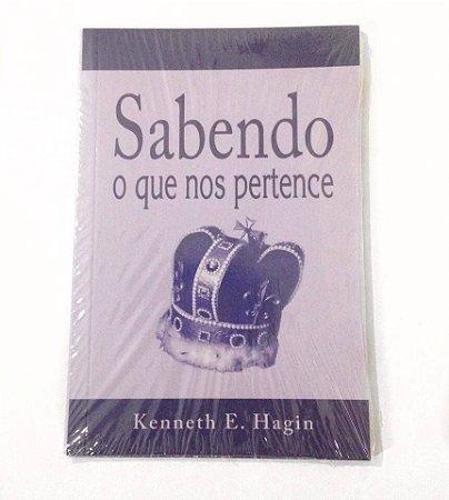 LIVRETO SABENDO O QUE NOS PERTENCE KENNETH E. HAGIN