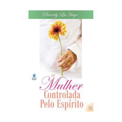 Livro A Mulher controlada pelo Espírito-Beverly Lahaye