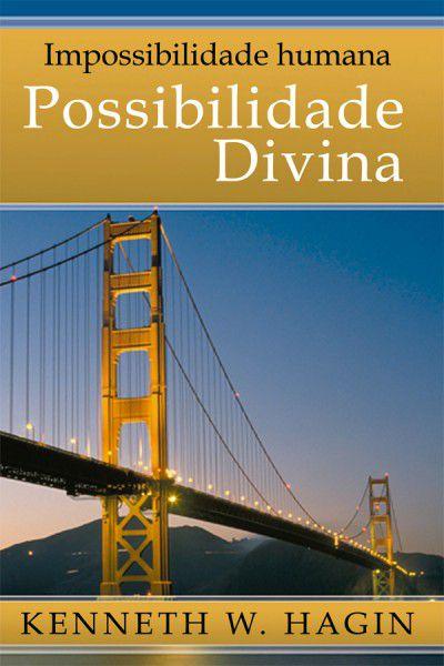 Livro Impossibilidade humana possibilidade divina-kenneth W.Hagin
