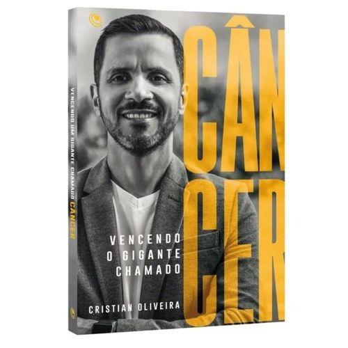 Livro Vencendo o Gigante Chamado Câncer - Cristian Oliveira