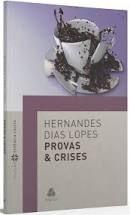 Livro Provas e crises - Hernandes Dias Lopes