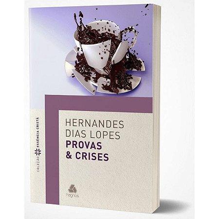 Livro Provas e Crises  Hernandes Dias Lopes