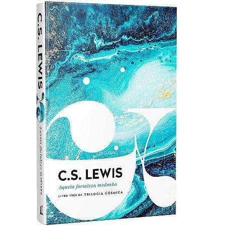 Livro Aquela Fortaleza Medonha   C. S. Lewis