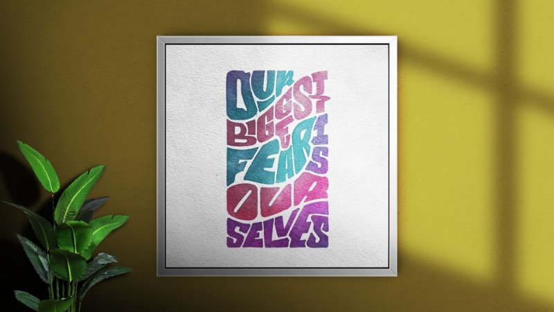 """Quadro Decorativo Motivacional """"Our biggest fear is being ourselves"""""""